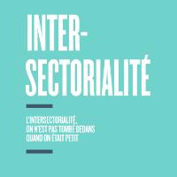 Inter-sectorialité : on n'est pas tombé dedans quand on était petit