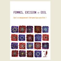Femmes, excision et exil - Quel accompagnement thérapeutique possible ?