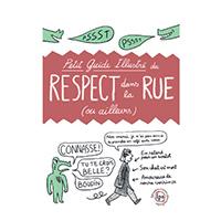 Petit guide illustré du respect dans la rue (ou ailleurs)