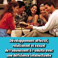 Développement affectif, relationnel et sexuel de l'adolescent à l'adulte avec une déficience intellectuelle