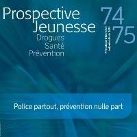 """""""Police partout, prévention nulle part"""""""