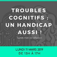 Troubles cognitifs : un handicap aussi !