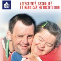 Affectivité, sexualité et handicap en institution