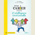 Petit cahier d'exercices d'intelligence émotionnelle