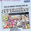 Tous les enfants peuvent être des Superhéros
