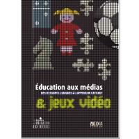 Éducation aux médias & jeux vidéos. Des ressorts ludiques à l'approche critique