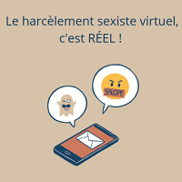 Le harcèlement sexiste virtuel, c'est RÉEL !