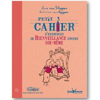 Petit cahier d'exercices de bienveillance envers soi-même