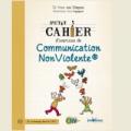 Petit cahier d'exercices de Communication NonViolente