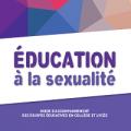 Education à la sexualité : guide d'accompagnement des équipes éducatives en collège et lycée