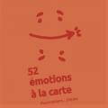 52 émotions à la carte