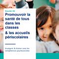 Covid-19 - Promouvoir la santé de tous dans les classes & les accueils périscolaires